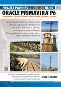 Project Planning &amp; Control Using Primavera P6 Oracle Primavera P6 Version 8.1 Professional Client and Optional Client