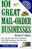 101 Great Mail-Order Businesses, Revised 2nd Edition: The Very Best (and Most Profitable!) Mail-Order Businesses You Can Start with Li ttle or No Mone