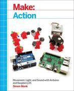 Make: Action: Movement, Light, and Sound with Arduino and Raspberry Pi