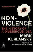 Nonviolence: The History of a Dangerous Idea