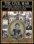 The Civil War Soldiers' Orphan Schools of Pennsylvania 1864-1889