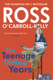Ross O'Carroll-Kelly: The Teenage Dirtbag Years