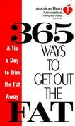 American Heart Association 365 Ways to Get Out the Fat: A Tip a Day to Trim the Fat Away