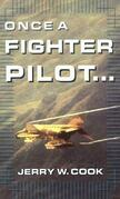 Once A Fighter Pilot