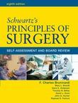 Schwartz' Principles of Surgery : Self-Assessment and Board Review, Eighth Edition