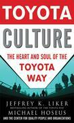 Toyota Culture: The Heart and Soul of the Toyota Way