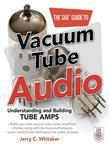 The TAB™ Guide to Vacuum Tube Audio: Understanding and Building Tube Amps