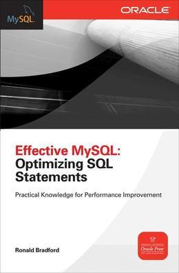Effective MySQL Optimizing SQL Statements