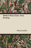 Modern Dairy Goats -Goat Keeping