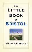 The Little Book of Bristol