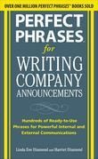 Perfect Phrases for Writing Company Announcements : Hundreds of Ready-to-Use Phrases for Powerful Internal and External Communications