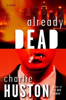Already Dead: A Novel