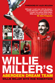 Willie Miller's Aberdeen Dream Team