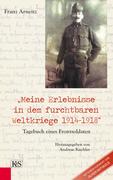 Meine Erlebnisse in dem furchtbaren Weltkriege 1914-1918
