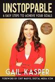 Unstoppable: 6 Easy Steps to Achieve Your Goals
