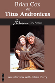 Brian Cox on Titus Andronicus (Shakespeare on Stage)
