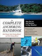 The Complete Anchoring Handbook : Stay Put on Any Bottom in Any Weather