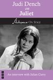 Judi Dench on Juliet (Shakespeare on Stage)