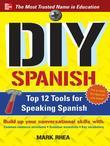 DIY Spanish : Top 12 Tools for Speaking Spanish