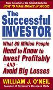 The Successful Investor : What 80 Million People Need to Know to Invest Profitably and Avoid Big Losses