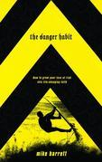 The Danger Habit: How to Grow Your Love of Risk into Life-Changing Faith