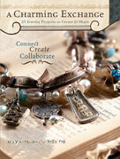 A Charming Exchange: 25 Jewelry Projects To Create & Share