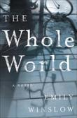 Emily Winslow - The Whole World: A Novel
