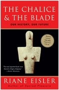 The Chalice and the Blade: Our History, Our Future---Updated With a New Epilogue
