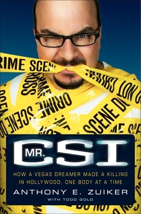 Mr. CSI: How a Vegas Dreamer Made a Killing in Hollywood, One Body at a Time