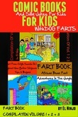 Comic Books For Kids: Silly Jokes For Kids With Dog Farts: 3 In 1 Box Set: Fart Book Compilation Vol. 1 + 2 + 3 - El Ninjo's Gross Out Fart Disasters