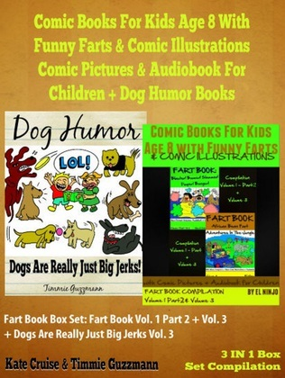 Comic Books For Kids Age 8 With Funny Farts & Comic Illustrations - Comic Pictures & Audiobook For Children + Dog Humor Books: Fart Book Box Set: Fart
