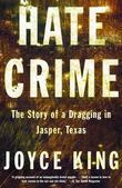 Hate Crime: The Story of a Dragging in Jasper, Texas