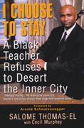 I Choose to Stay: A Black Teacher Refuses to Desert the Inner-City