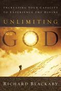 Unlimiting God: Increasing Your Capacity to Experience the Divine