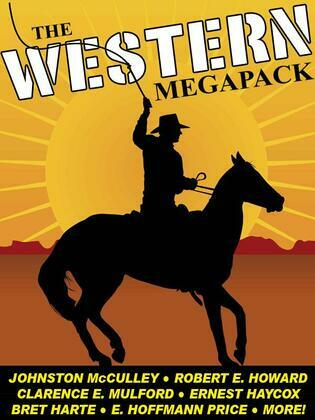 The Western Megapack: 25 Classic Western Stories