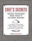 Chef's Secrets: Insider Techniques from Today's Culinary Masters