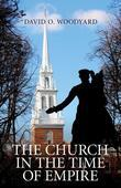 The Church in the Time of Empire