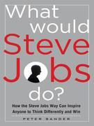 What Would Steve Jobs Do? Think Different and Win