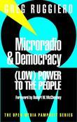Microradio & Democracy: (Low) Power to the People