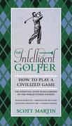 The Intelligent Golfer: How to Play a Civilized Game
