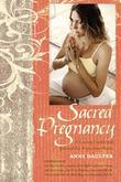 Sacred Pregnancy: A Loving Guide and Journal for Expectant Moms