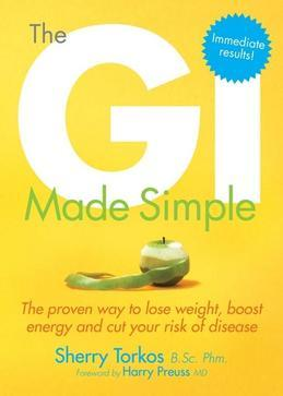 The GI Made Simple: The Proven Way to Lose Weight, Boost Energy and Cut Your Risk of Disease