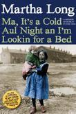 Ma, It's a Cold Aul Night an I'm Lookin for a Bed: A Memoir of Dublin in the 1960s