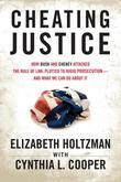 Cheating Justice: How Bush and Cheney Attacked the Rule of Law and Plotted to Avoid Prosecution? and What We Can Do about It