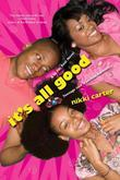 It's All Good: A So For Real Novel