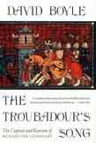 The Troubadour's Song: The Capture and Ransom of Richard the Lionheart