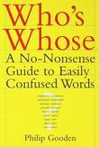 Who's Whose: A No-Nonsense Guide to Easily Confused Words