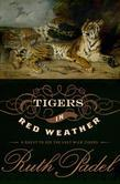 Tigers In Red Weather: A Quest for the Last Wild Tigers
