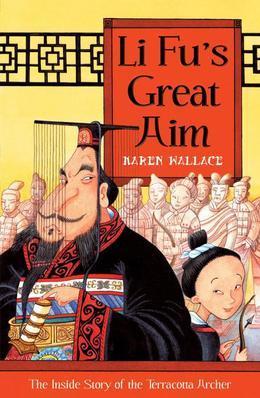 Li Fu's Great Aim: The Inside Story of the Terracotta Archer