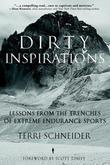 Dirty Inspirations: Lessons from the Trenches of Extreme Endurance Sports